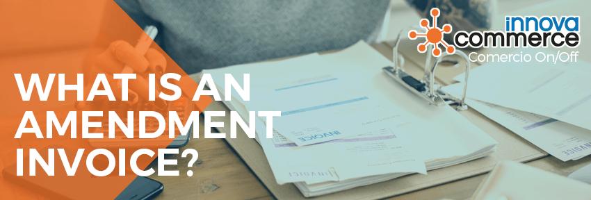 What is an amendment invoice?