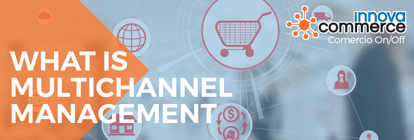 What is multichannel management