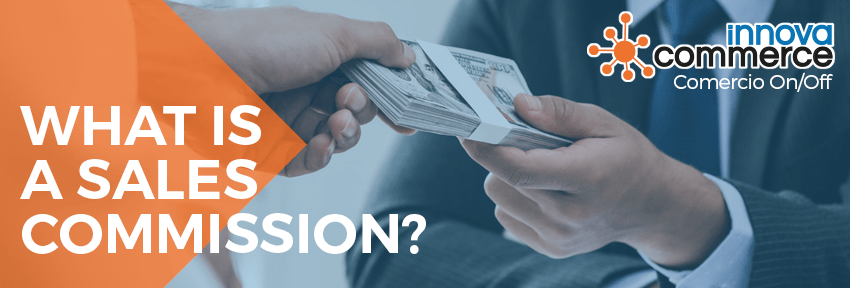What is a sales commission?
