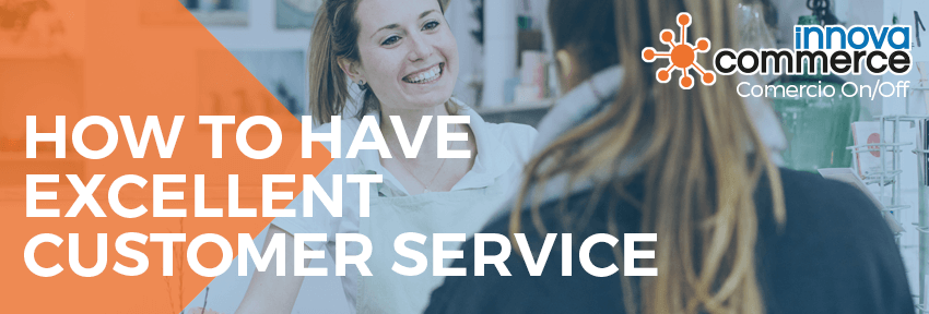 How to have excellent customer service