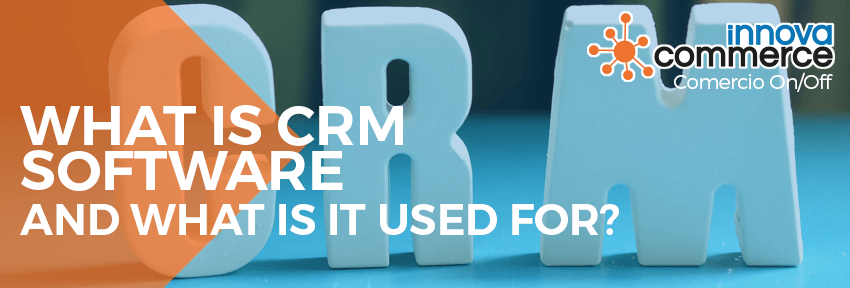 What is CRM software and what is it used for?