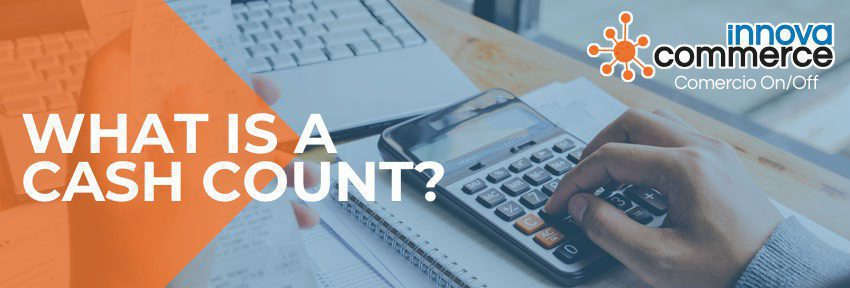 What is a cash count?