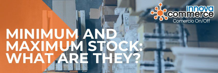 Minimum and maximum stock: What are they?